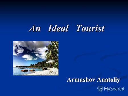 An Ideal Tourist Armashov Anatoliy. Bangkok - An Ideal Tourist Destination.