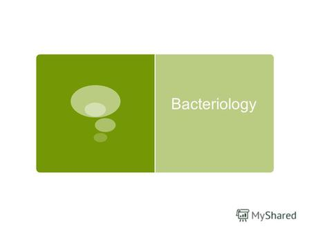 Bacteriology. Bacteriology is the study of bacteria. This subdivision of microbiology involves the identification, classification, and characterization.