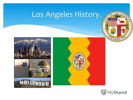 Los Angeles History.. Discover The Los Angeles coastal area was first settled by the Tongva (or Gabrieleños) and Chumash Native American tribes thousands.