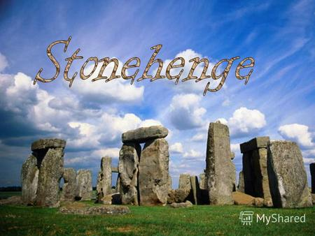 What was Stonehenge? The Stonehenge is one of the Europes biggest stone circles. It is nearly 5000 years old. It is a mystical place. It is in England,