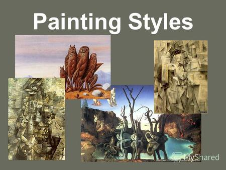 Painting Styles. The Key Fame- famous See- seeing Origin- original Differ- different Art- artists Represent- representations Big- bigger Usual- unusual.