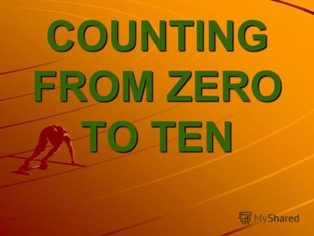 COUNTING FROM ZERO TO TEN ZERO ONE TWO THREE.