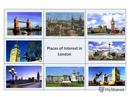 Places of Interest in London. Tower Bridge Big Ben.