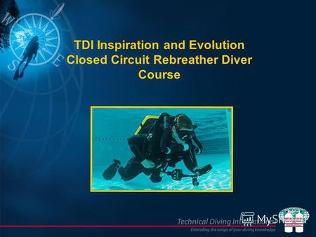 TDI Inspiration and Evolution Closed Circuit Rebreather Diver Course.