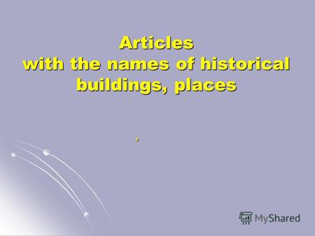 Articles with the names of historical buildings, places Articles with the names of historical buildings, places,