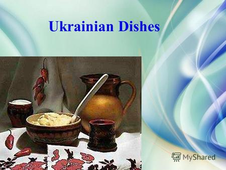 Ukrainian Dishes. Borsch is cooked of fresh vegetables: cabbage, beet, tomato with the addition of pounded lard with garlic and parsley. The combination.
