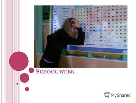 S CHOOL WEEK T UESDAY T HIS SCHOOL WEEK HAS BEGUN WITH THIS DAY The first bell, school assembly))