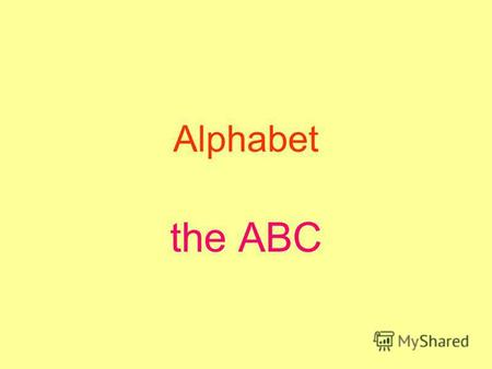 Alphabet the ABC. Aa [ei][æ] NameKateNameKate Cat Ann.