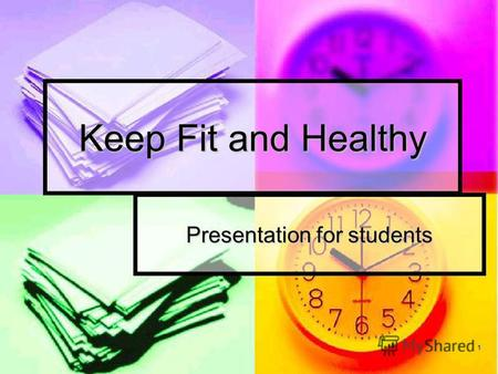 1 Keep Fit and Healthy Presentation for students.