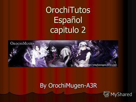 OrochiTutos Español capitulo 2 By OrochiMugen-A3R.