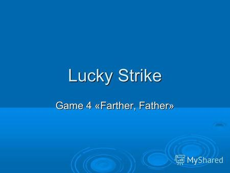 Lucky Strike Game 4 «Farther, Father». 1. The United Kingdom includes … 1. The United Kingdom includes … A. England and Scotland B. Great Britain and.