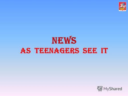 News as teenagers see it. Do you know the origin of the word teenager? teenager?