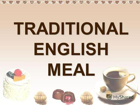 TRADITIONAL ENGLISH MEAL. WORD-BOX tomato, cucumber, orange, cornflakes, cheese, milk, apple juice, sugar, butter, ham, eggs, coke, tea, bananas, coffee,
