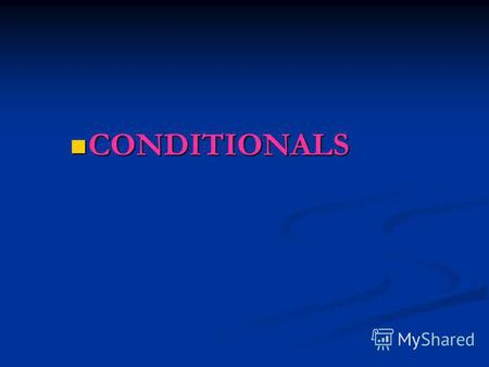CONDITIONALS CONDITIONALS. DEFINE THE SENTENCES WITH THE TYPES OF CONDITIONAL 0 zero conditional 0 zero conditional I first conditional I first conditional.