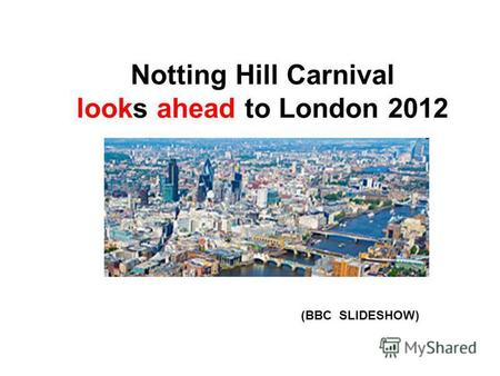 Notting Hill Carnival looks ahead to London 2012 (BBC SLIDESHOW)