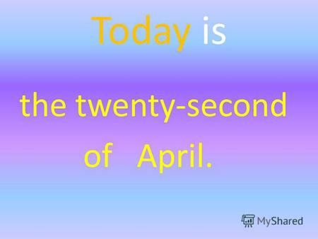 Today is the twenty-second оf April.. The topic: The Comparative Analysis of the English Verb Times ENGLISH FORM 10.