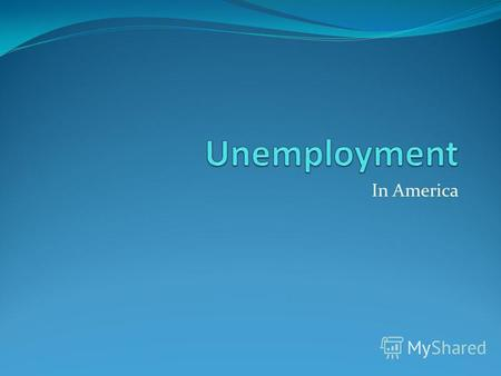 In America Unemployment Why does the government collect statistics on the unemployed? Why do we care?