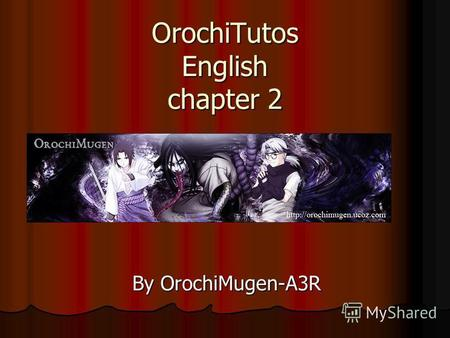 OrochiTutos English chapter 2 By OrochiMugen-A3R.