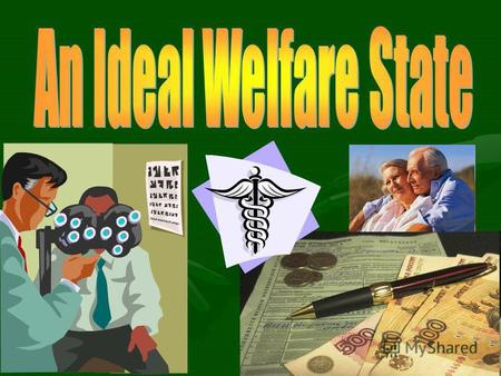 A welfare state is a concept of government in which the state plays a key role in the protection and promotion of the economic and social well-being of.