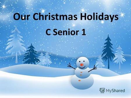 Anything Open On Christmas Day.Prezentaciya Na Temu Our Christmas Holidays D Senior 2