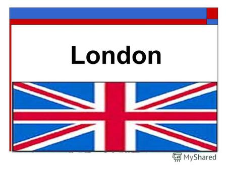 London Choose the correct answer: 1.London is the capital of a. Scotland b. Great Britain c. America 2.St. Paul s Cathedral is a. a church b. a fortress.