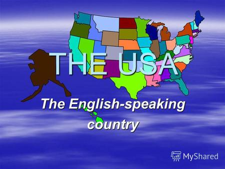 THE USA The English-speaking country. Washington, DC.