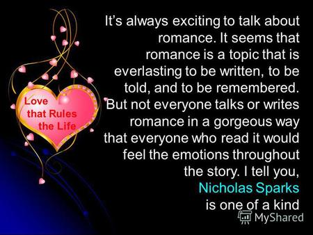 Its always exciting to talk about romance. It seems that romance is a topic that is everlasting to be written, to be told, and to be remembered. But not.