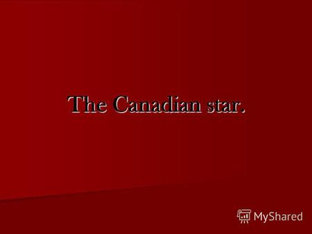 The Canadian star.. Justin Bieber I'll tell you about the most famous Canadian singer Justin Bieber.