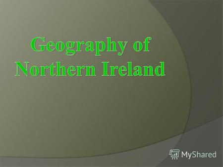 Counties of Northern Ireland Antrim Armagh Londonderry Fermanagh Tyrone.