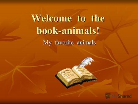 Welcome to the book-animals! My favorite animals.