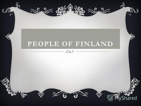 PEOPLE OF FINLAND. THOUGHTS ABOUT FINNISH CHARACTER.