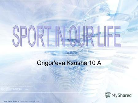 Grigor'eva Ksusha 10 A. Sport plays an important role in our life. Sport makes people healthy, keeps them fit, more organized and better disciplined.