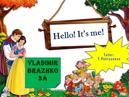 Vladimir Brazhko 3A My name is Vova. My surname is Brazhko. I am nine. Hello! Let me introduce Myself!