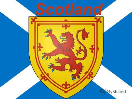 Scotland Scotland is the third part of the territory of the British Isles, its population is 5 mln people. It has 8 universities.