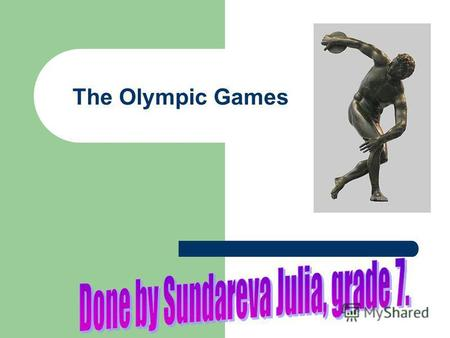 The Olympic Games. The Olympic Games began in ancient Greece. Greek games took place every 4 year. The original Olympics included competition in music,