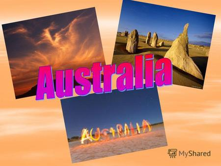 Australia is the only country in the world which occupies a whole continent and some island around. It lies between the Indian and the Pacific Oceans.