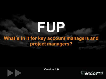 Version 1.0 FUP What´s in it for key account managers and project managers?