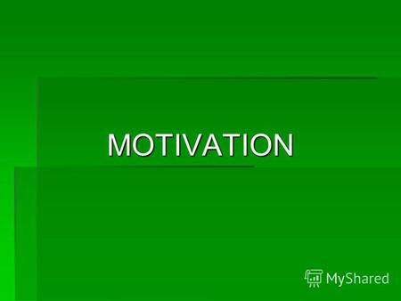 MOTIVATION Defined as the psychological forces within a person that : determine 1 Intensity The effort of how hard people work 2 Direction Of business.