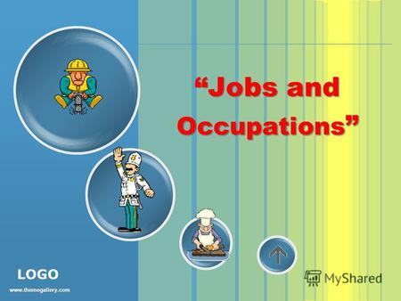 Www.themegallery.com LOGO Jobs and Occupations Jobs and Occupations.