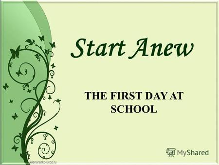 THE FIRST DAY AT SCHOOL Start Anew. Warm-up activity 1. What are your reasons for going to school? 2. What can your reasons for changing school be? 3.