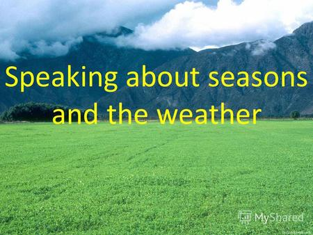 Speaking about seasons and the weather. Найдите слово с общим значением для каждой строки Seasons, months, sports, numerals 1) first, second, ninth, third.