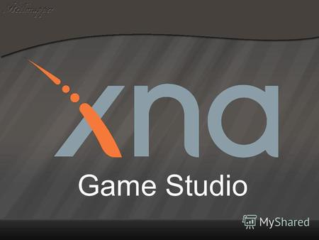 Game Studio. В данной презентации будет показано, как сделать первый проект в XNA Game Studio 4.0. Аннотация.