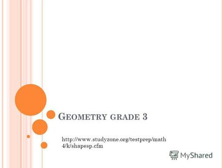 G EOMETRY GRADE 3 4/k/shapesp.cfm. 2 DIMENSIONAL (2D) 2D Shapes have: width and height.