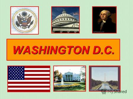 WASHINGTON D.C.. Washington, D.C., city and district, capital of the United States of America, located at the confluence of the Potomac and Anacostia.