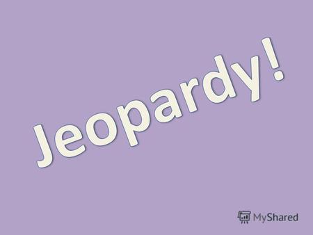 A Jeopardy Game with Past Simple Tense Choose category and value Respond with correct answer.