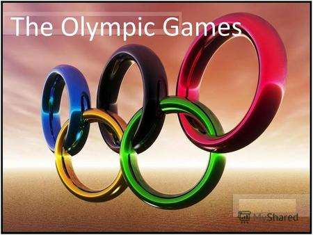The Olympic Games. The Olympic Games are an international sports festival that began in ancient Greece.