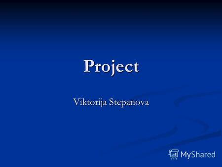 Project Viktorija Stepanova. Computer and Internet dependency.