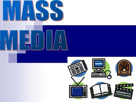 The mass media play an important part in our lives. Newspaper, radio and especially TV inform us of what is going on in this world and give us wonderful.