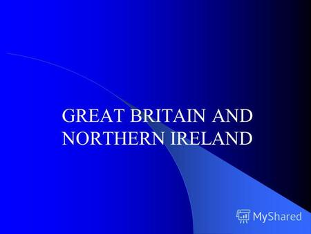 GREAT BRITAIN AND NORTHERN IRELAND. Goals: 1. Learn more about the flags of these countries 2. Learn about the emblems.
