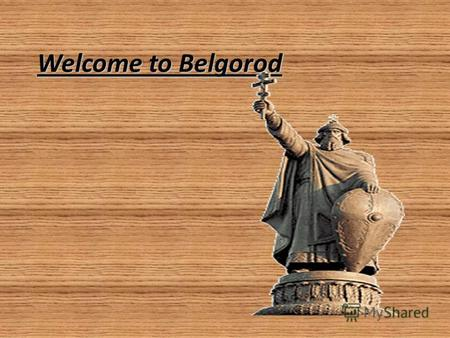 Welcome to Belgorod. Season Winter Winters in Russia are very cold. You must have many warm things if you want to go for a walk for much time.